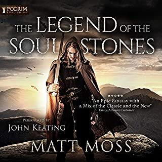 The Legend of the Soul Stones                   By:                                                                                                                                 Matt Moss                               Narrated by:                                                                                                                                 John Keating                      Length: 28 hrs and 28 mins     3 ratings     Overall 2.3