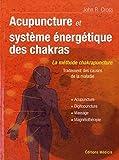 Le système énergétique des chakras est utilisé dans différentes discipline,  Acupunture, Digipuncture, Massages, Magnétothérapie, yoga, lithothérapie