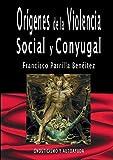 ORÍGENES DE LA VIOLENCIA SOCIAL Y CONYUGAL: GNOSTICISMO Y AUTOAYUDA