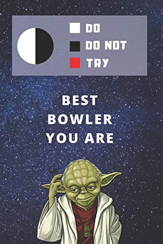 Medium College-Ruled Notebook, 120-page, Lined | Best Gift For Bowler | Funny Yoda Quote | Present For Bowling: Star Wars Motivational Themed Journal ... Job, Tracking Team Goals or Bowl Performance