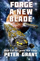 Forge a New Blade (The Laredo War) (Volume 2)