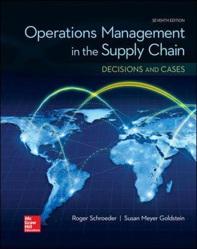 Compare Textbook Prices for OPERATIONS MANAGEMENT IN THE SUPPLY CHAIN: DECISIONS & CASES Mcgraw-hill Series Operations and Decision Sciences 7 Edition ISBN 9780077835439 by Schroeder, Roger,Rungtusanatham, M. Johnny,Goldstein, Susan