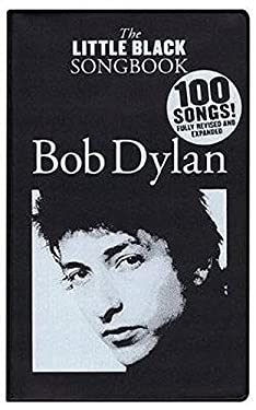 Bob Dylan - The Little Black Songbook: Revised & Expanded Edition