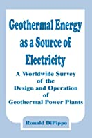 Geothermal Energy As a Source of Electricity: A Worldwide Survey of the Design and Operation of Geothermal Power Plants