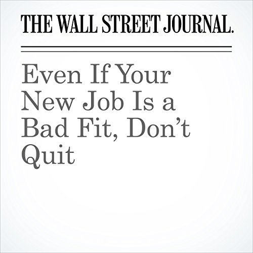 Even If Your New Job Is a Bad Fit, Don't Quit copertina