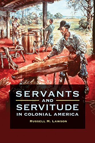 Servants and Servitude in Colonial America (English Edition)