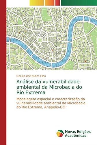 Análise da vulnerabilidade ambiental da Microbacia do Rio Extrema: Modelagem espacial e...