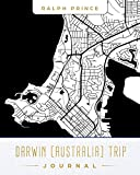 Darwin (Australia) Trip Journal: Lined Travel Journal/Diary/Notebook With Map Cover Art