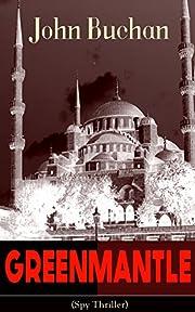 GREENMANTLE (Spy Thriller): Mystery, Espionage & Nail-Biting Suspense Novel