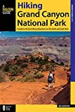 Hiking Grand Canyon National Park: A Guide to the Best Hiking Adventures on the North and South Rims (Falcon Guide Hiking Grand Canyon National Park)