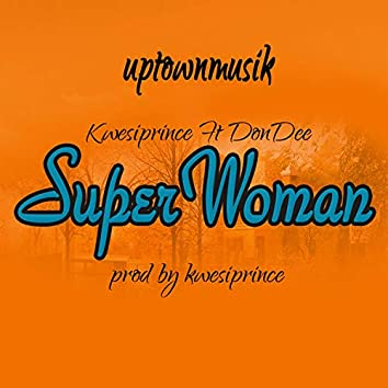 Super Woman (feat. Don Dee)