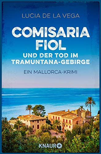 Comisaria Fiol und der Tod im Tramuntana-Gebirge: Ein Mallorca-Krimi (Comisaria Fiol ermittelt 1)