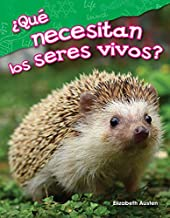 ¿Qué necesitan los seres vivos? (What Do Living Things Need?) (Science Readers: Content and Literacy) (Spanish Edition)