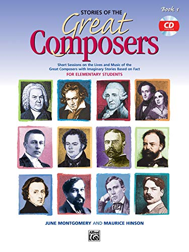 Compare Textbook Prices for Stories of the Great Composers , Bk 1: Short Sessions on the Lives and Music of the Great Composers with Imaginary Stories Based on Fact, Book & CD Learning Link  ISBN 0038081175454 by Hinson, Maurice,Montgomery, June C.