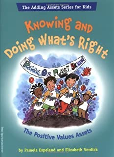 Knowing and Doing What's Right: The Positive Values Assets (The Adding Assets Series for Kids) by Pamela Espeland Elizabet...