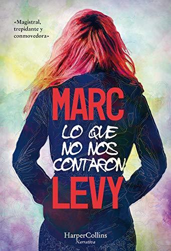 Portada del libro Lo que no nos contaron de Marc Levy