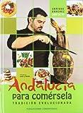 Andalucía para comérsela: Tradición evolucionada
