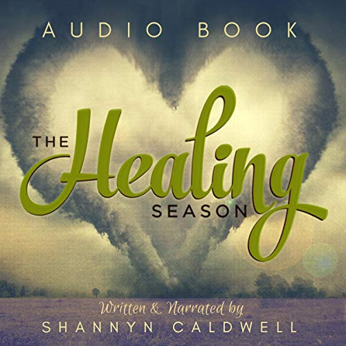 The Healing Season: How a Deadly Tornado Wrecked and Reshaped My Faith audiobook cover art