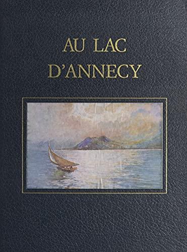 Savoie, l'œuvre peint (3). Au Lac d'Annecy: Aquarelles et dessins au roseau et au brou de noix