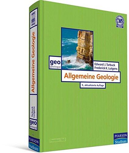 Allgemeine Geologie. Dynamik und Geschichte der Erde im Überblick (Pearson Studium - Geografie & Geologie)