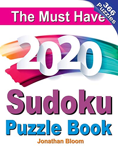 Compare Textbook Prices for The Must Have 2020 Sudoku Puzzle Book: 366 daily sudoku puzzles for the 2020 leap year. 5 levels of difficulty easy to hard  ISBN 9781695309760 by Bloom, Jonathan