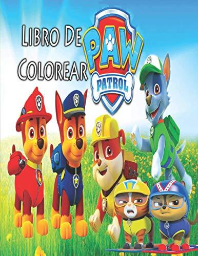 Libro de colorear de Paw Patrol: Libro de colorear de Paw Patrol para niños y adultos, incluye todos los personajes de alta calidad para niños de 4 a 8 años de Paw Patrol World.