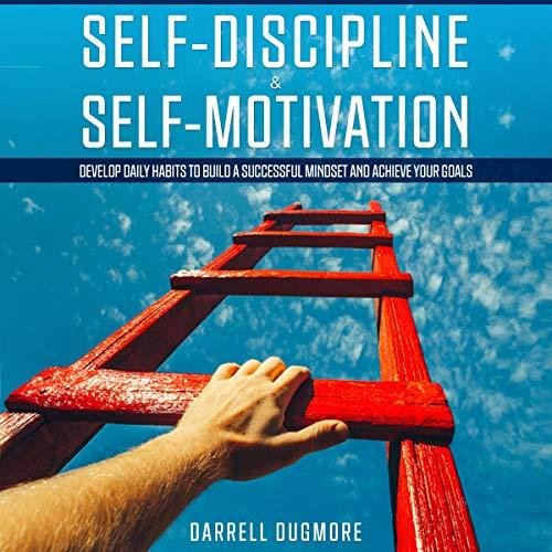 Self-Discipline & Self-Motivation audiobook cover art