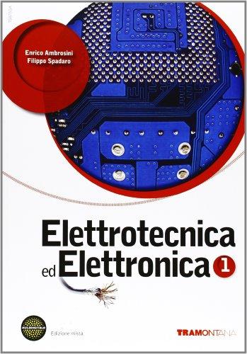 Elettrotecnica ed elettronica. Per le Scuole superiori. Con DVD. Con espansione online (Vol. 1)