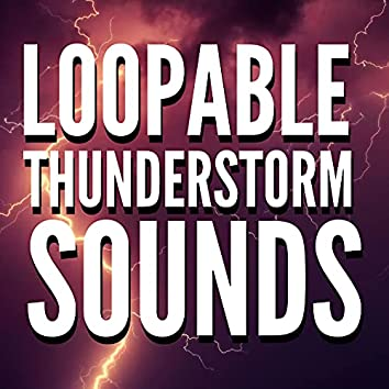 Loopable Thunderstorm Sounds