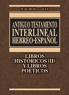ANTIGUO TESTAMENTO INTERLINEAL HEBREO ESPAÑOL III: 3