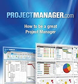 How to be a Great Project Manager: Project Management by [Jason Westland]