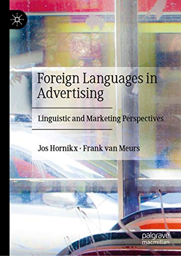 Foreign Languages in Advertising: Linguistic and Marketing Perspectives (English Edition)