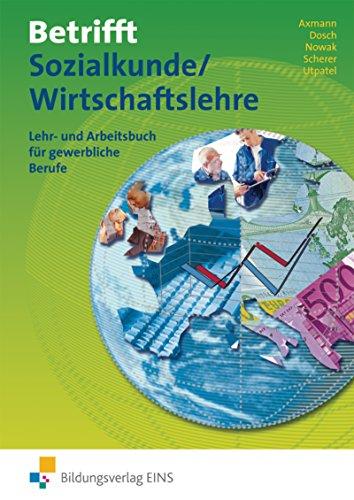 Betrifft Sozialkunde / Wirtschaftslehre, Ausgabe Rheinland-Pfalz, Hessen und Schleswig-Holstein, Lehr- und Arbeitsbuch: Ausgabe für Rheinland-Pfalz / ... Lehr- und Arbeitsbuch für gewerbliche Berufe