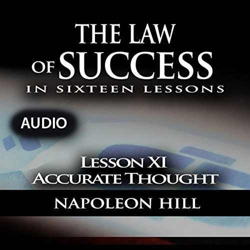 Law of Success - Lesson XI - Accurate Thought audiobook cover art