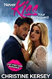 Never Kiss Your Bodyguard (Last First Kiss Romance)