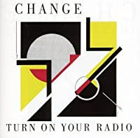Turn On Your Radio by Change (2011-09-27)