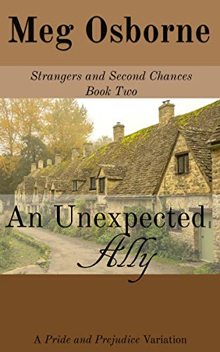An Unexpected Ally: A Pride and Prejudice Variation (Strangers and Second Chances Book 2) by [Meg Osborne]