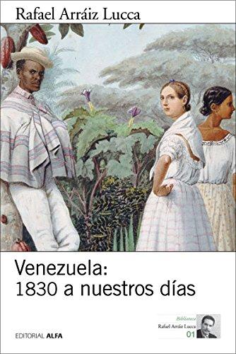 Venezuela: 1830 a nuestros días: Breve historia política (Biblioteca Rafael Arráiz Lucca nº 1)