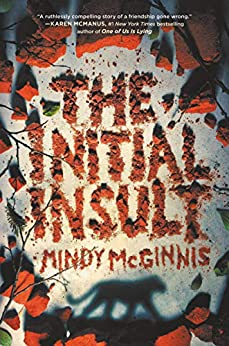 The Initial Insult by [Mindy McGinnis]