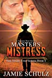 master and mistress - Masters' Mistress: The Angel Eyes Series Book 1 - A Cowboy Dystopian Romance