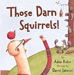Those Darn Squirrels! by [Adam Rubin, Daniel Salmieri]