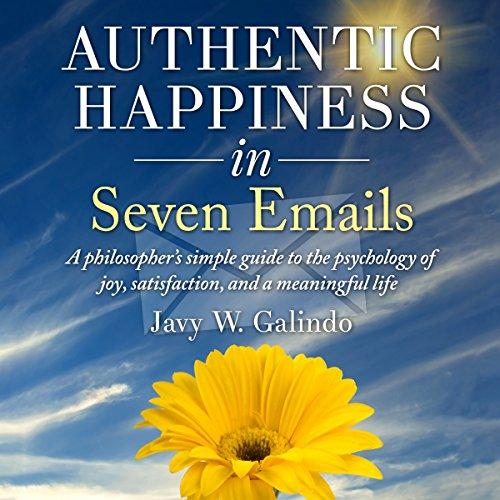 Authentic Happiness in Seven Emails cover art