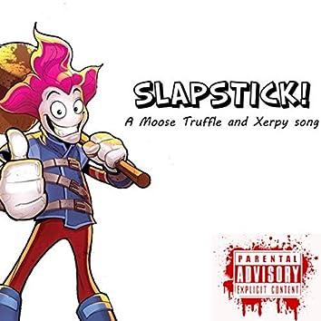 Slapstick!