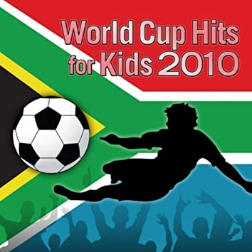 World Cup Hits for Kids 2010