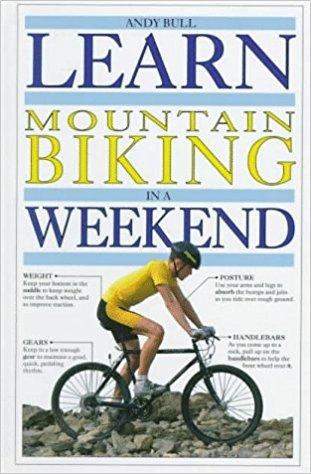Learn Mountain Biking in a Weekend (Learn in a Weekend)