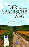 Der spanische Weg: ... unterwegs mit Menschen im religioesen Diskurs