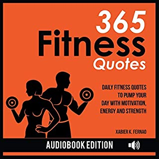 365 Fitness Quotes     Daily Fitness Quotes to Pump Your Day with Motivation, Energy, and Strength              By:                                                                                                                                 Xabier K. Fernao                               Narrated by:                                                                                                                                 James Killavey                      Length: 1 hr and 25 mins     25 ratings     Overall 5.0