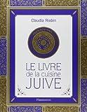 Le livre de la cuisine juive de Claudia Roden (4 avril 2012) Relié