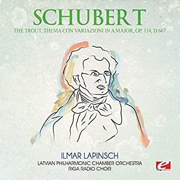 Schubert: The Trout, Thema con Variazioni in A Major, Op. 114, D.667 (Digitally Remastered)