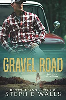 Gravel Road: A Small Town Romance by [Stephie Walls]